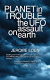img - for Planet in Trouble: The UFO Assault on Earth - Startling Proof of the Danger From Outer Space and How Wilhelm Reich's Discoveries Can Be Used to Combat It book / textbook / text book