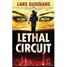 Lethal Circuit (A Michael Chase Spy Thriller #1) by Lars Guignard (2012-02-09)