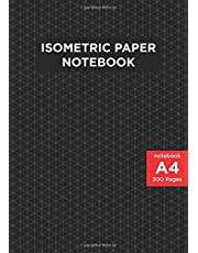 A4 Size Isometric Paper Notebook: 200 pages - 3D Drawings -  Blank Graph Paper - Architect & Engineers Technical Drawing;