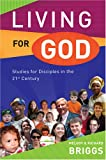 Living for God, Melody Briggs and Richard Briggs, 1903689481