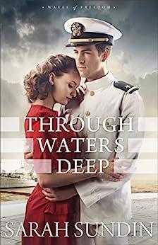 Through Waters Deep (Waves of Freedom Book #1) by [Sundin, Sarah]