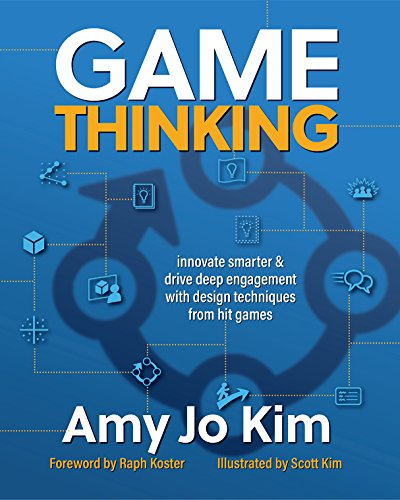 Kim Designs (Game Thinking: Innovate smarter & drive deep engagement with design techniques from hit games)