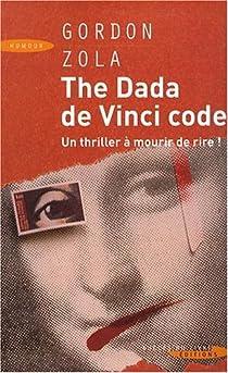 The Dada de Vinci code par Zola