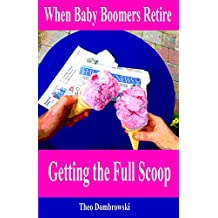 When Baby Boomers Retire: Getting the Full Scoop