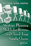 img - for Strategic Planning Models for Reverse and Closed-Loop Supply Chains book / textbook / text book