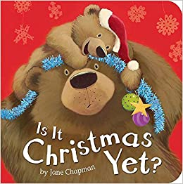 is it christmas yet jane chapman 9781589255531 amazoncom books