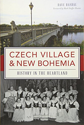 Czech Village & New Bohemia: History in the Heartland (Brief History)