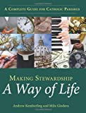 img - for Making Stewardship a Way of Life: A Complete Guide for Catholic Parishes book / textbook / text book