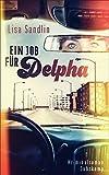 Ein Job für Delpha: Kriminalroman (suhrkamp taschenbuch, Band 4779)