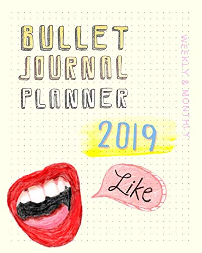Bullet Journal Weekly & Monthly Planner 2019: 12 Month Calendar Notebook Organizer with Dot-Grid Matrix Paper Colorful Hand Lettering Doodle Script Design (January 2019 through December 2019)]()