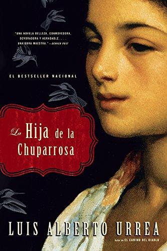 La Hija de la Chuparrosa (Spanish Edition) [Luis Alberto Urrea] (Tapa Blanda)