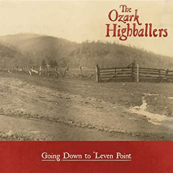 Going Down to 'Leven Point by The Ozark Highballers on Amazon Music