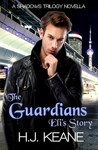 The Guardians - Eli's Story: A Shadows Novella (Shadows Trilogy)