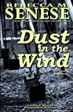 [(Dust in the Wind : A Tiffany Waters Paranormal Mystery)] [By (author) Rebecca M Senese] published on (May, 2013)