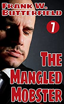 The Mangled Mobster (A Nick Williams Mystery Book 7) (English Edition) por [Butterfield, Frank W.]