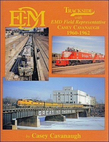 Trackside with EMD Field Representative Casey Cavanaugh 1960-1962