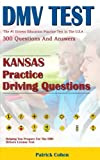 Kansas DMV Permit Test: 200 Drivers Test Questions, including Teens Driver Safety, Permit practice tests, defensive driving test and the new 2018 driving laws