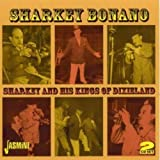 Sharkey And His Kings Of Dixieland [ORIGINAL RECORDINGS REMASTERED] 2CD SET