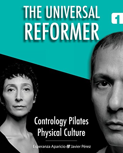The Universal Reformer (Contrology Pilates Physical Culture) (Volume 1)