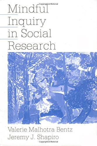 Mindful Inquiry in Social Research by Bentz, Valerie Malhotra, Shapiro, Jeremy J. (June 24, 1998) Paperback