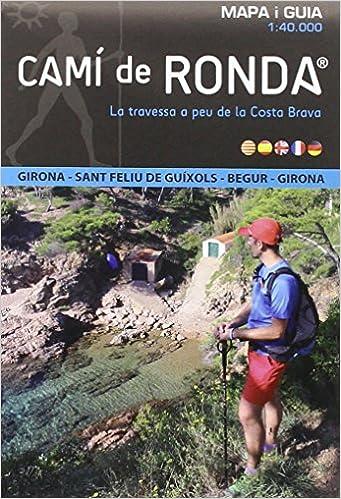 Camí de Ronda circular. Girona, Sant Feliu de Guixols, Begur ...