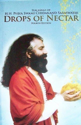 Drops of Nectar: Teachings of H.H. Pujya Swami Chidanand Saraswatiji (Fourth Edition) PDF