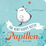 The Very Fluffy Kitty, Papillon [board book]