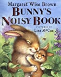 Bunny's Noisy Book, Margaret Wise Brown, 0786804726
