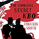 The Churchill Secret KBO Audiobook by Jonathan Smith Narrated by Sean Barrett