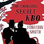 The Churchill Secret KBO | Jonathan Smith