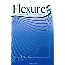 Flexures: Elements of Elastic Mechanisms