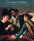 Caravaggio's Cardsharps : Trickery and Illusion, Langdon, Helen, 0300185103
