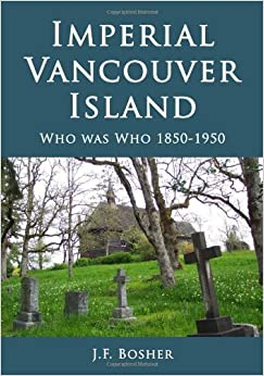 Book Imperial Vancouver Island: Who Was Who, 1850-1950