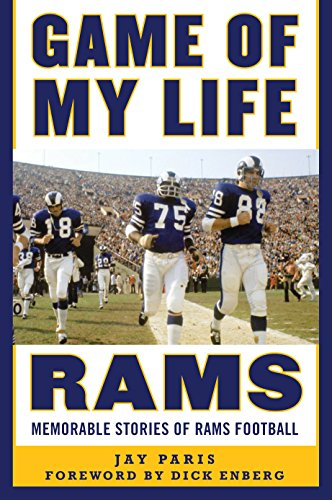 Game of My Life Rams: Memorable Stories of Rams Football (Louis Rams End)