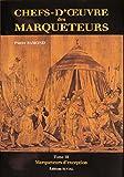 Chefs-d'oeuvre des marqueteurs, tome 3. Marqueteurs d'exception