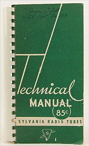 Technical Manual Sylvania Radio Tubes 6e Electric Amazon. Technical Manual Sylvania Radio Tubes 6e Electric Amazon Books. Wiring. Sylvania Tube Radio Schematics At Scoala.co