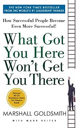 Amazon.com: What Got You Here Won't Get You There: How Successful ...