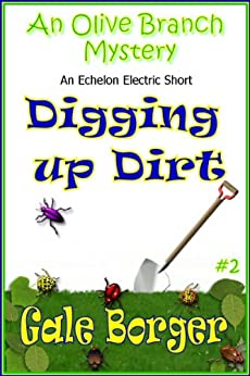 Digging Up Dirt (A Olive Branch Mystery Book 2) by [Borger, Gale]