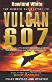 Vulcan 607 by White, Rowland First Thus edition (2007)