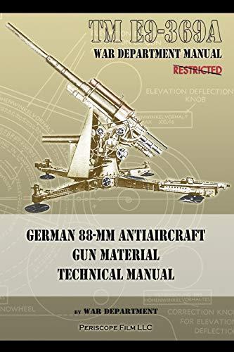TM E9-369A German 88-mm Antiaircraft Gun Material Technical Manual ()