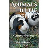 Animals in the Office: A Short Corporate Frolic