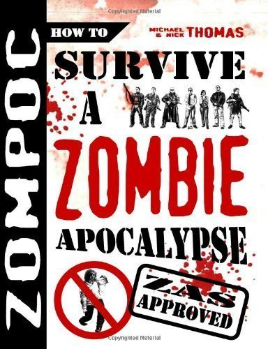 Zompoc-How-to-Survive-a-Zombie-Apocalypse-of-Michael-G-Thomas-Nick-S-Thomas-1st-first-UK-Edition-on-31-October-2009