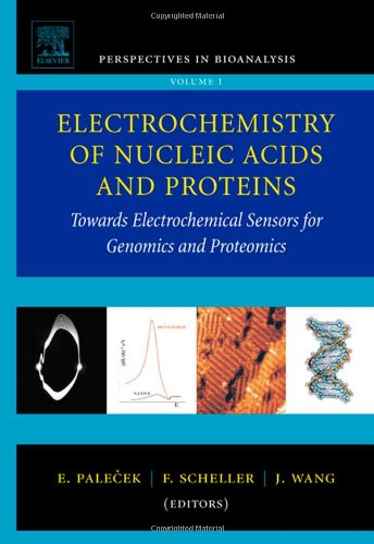 Electrochemistry of Nucleic Acids and Proteins, Volume 1: Towards Electrochemical Sensors for Genomics and Proteomics (P