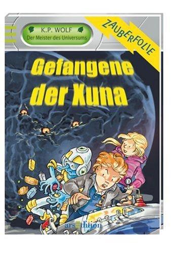 Meister des Universums - Gefangene der Xuna - Mit Zauberfolie