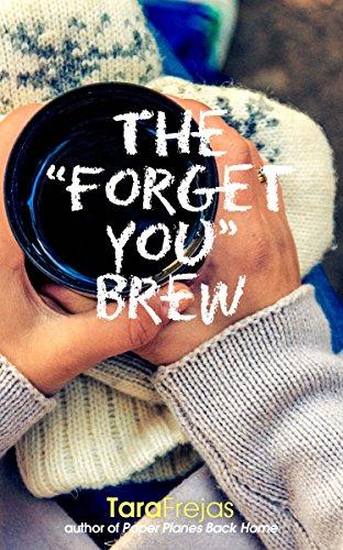 "The ""Forget You"" Brew by [Frejas,Tara]"
