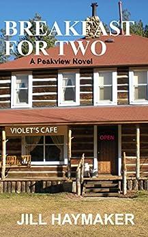 Breakfast for Two (Peakview series Book 2) by [Haymaker, Jill]