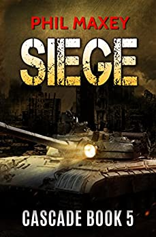 Siege (Cascade Book 5) by [Maxey, Phil]