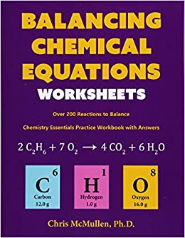 Buy Balancing Chemical Equations Worksheets (Over 200 Reactions to