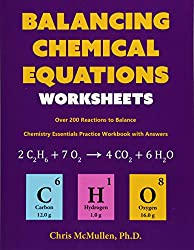 Balancing Chemical Equations Worksheets (Over 200 Reactions to Balance): Chemistry Essentials Practice Workbook with Answers