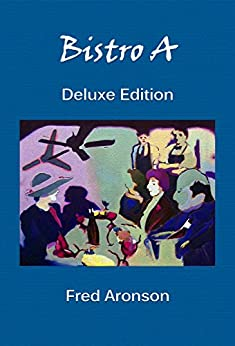Bistro A: Deluxe Edition by [Aronson, Fred]